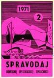 , Pribudli Spravodaje 1970/71 do speleoknižnice SSS, Slovenská speleologická spoločnosť