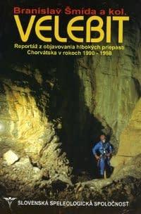 , Velebit – Reportáž z objavovania hlbokých priepastí Chorvátska v rokoch 1990-1998, Slovenská speleologická spoločnosť